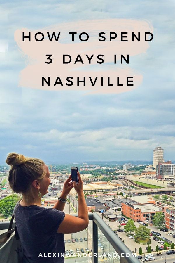 How to spend 3 days in Nashville Tennessee | things to do in nasvhille, nashville itinerary