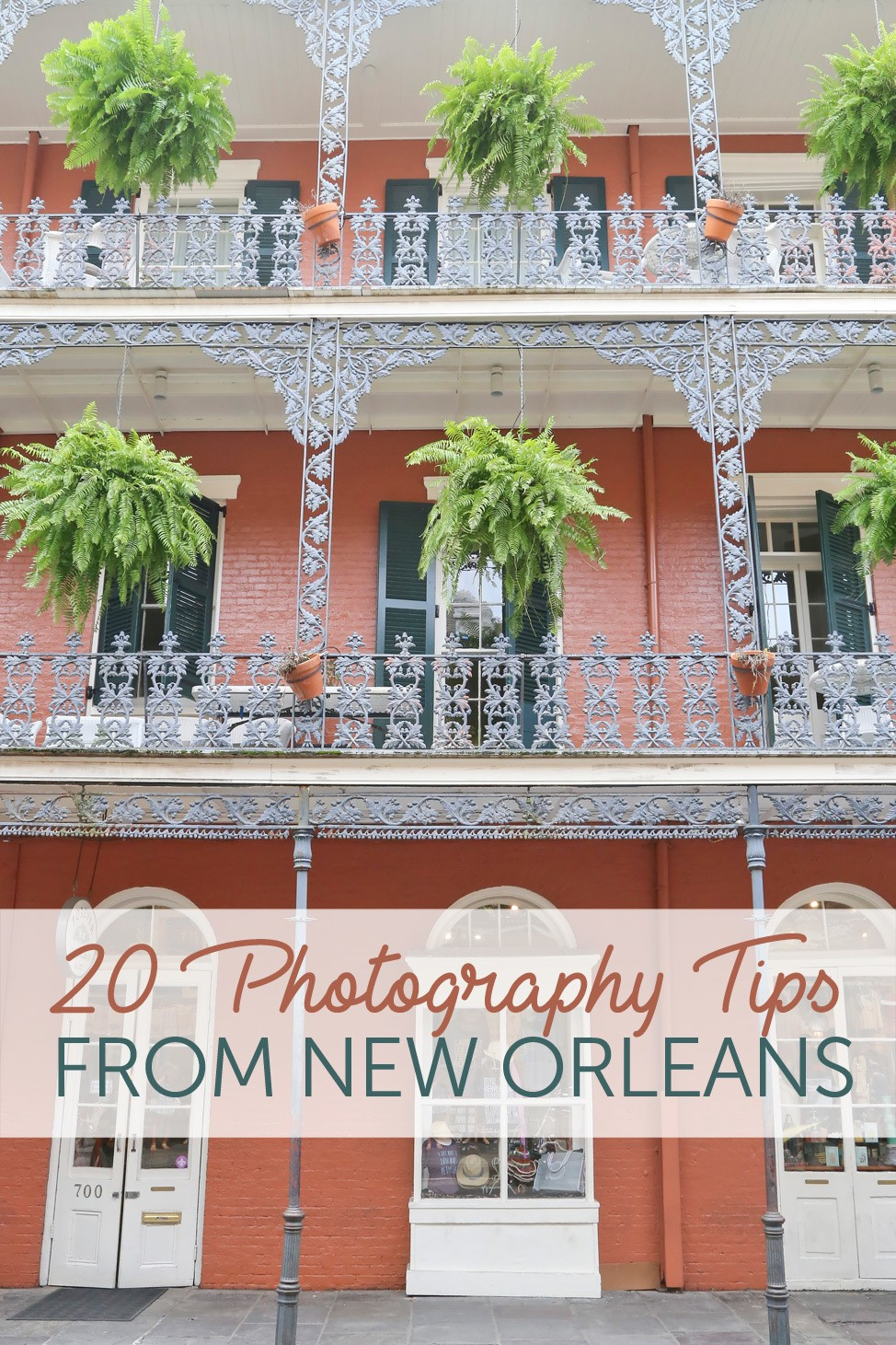 Take Better Travel Photos! Twenty Photography Tips from New Orleans