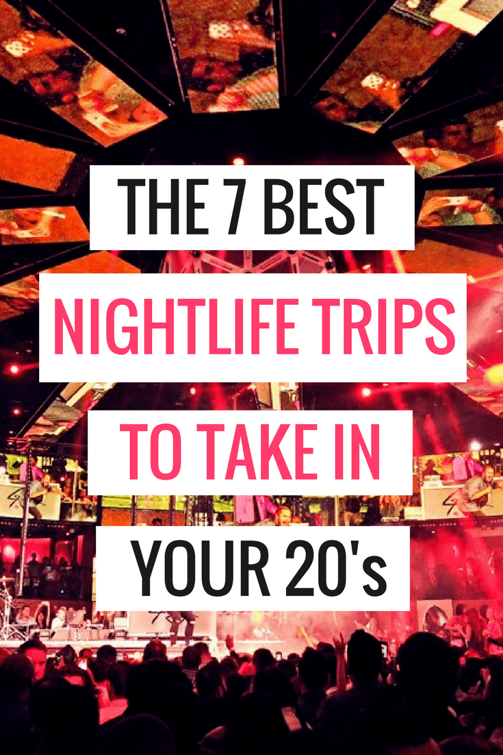 Nightlife Trips to Take in Your 20s
