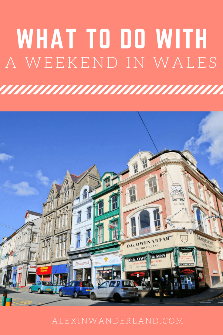 What to Do With a Weekend in Wales