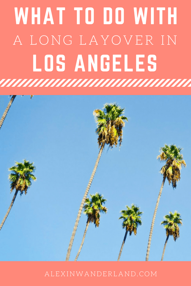 What to Do With a Long Layover in LA