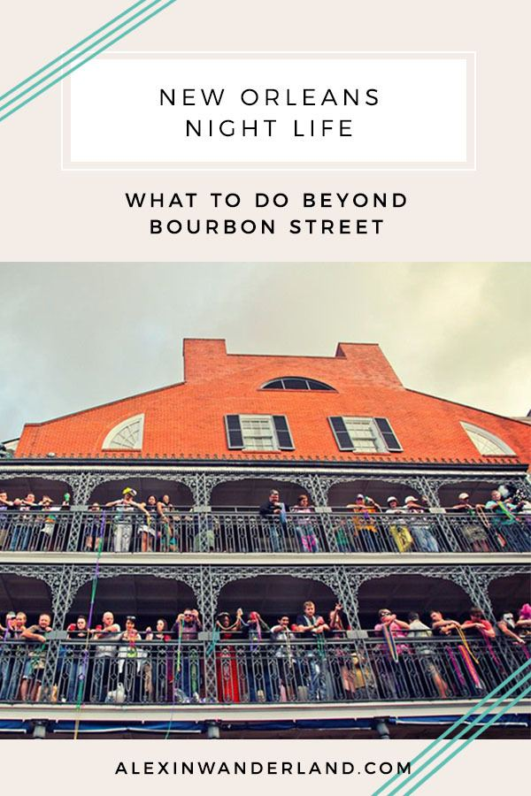 What to do in New Orleans at night beyond Bourbon Street!